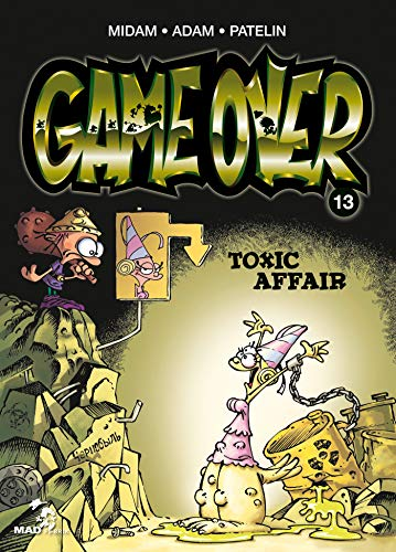GAME OVER 13 : TOXIC AFFAIR