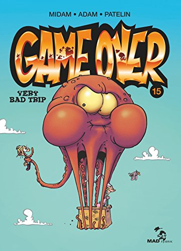 GAME OVER 15 : VERY BAD TRIP