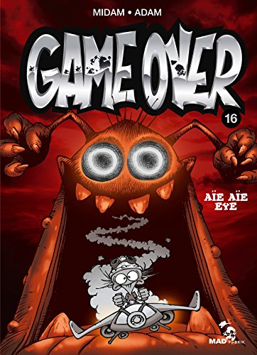GAME OVER 16 : AÏE AÏE EYE