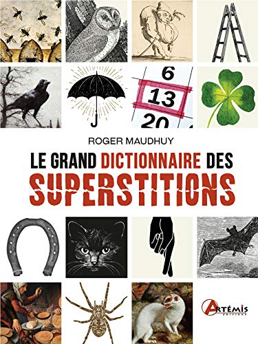 LE GRAND DICTIONNAIRE DES SUPERSTITIONS