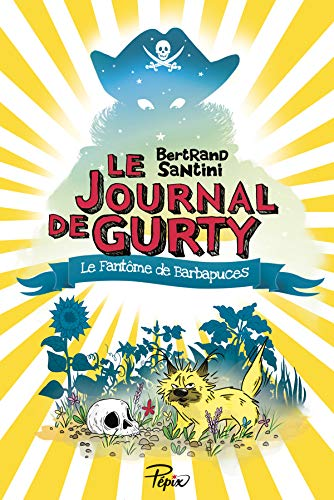 LE JOURNAL DE GURTY 07 : LE FANTÔME DE BARBAPUCES